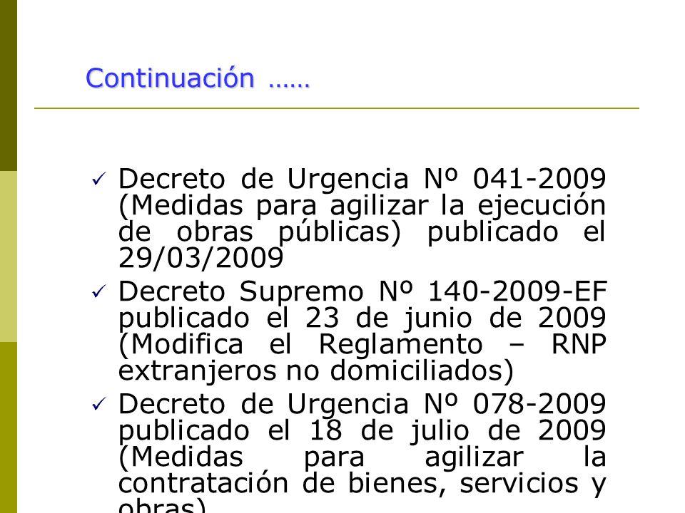 Continuación ……Decreto de Urgencia Nº 041-2009 (Medidas para agilizar la ejecución de obras públicas) publicado el 29/03/2009.