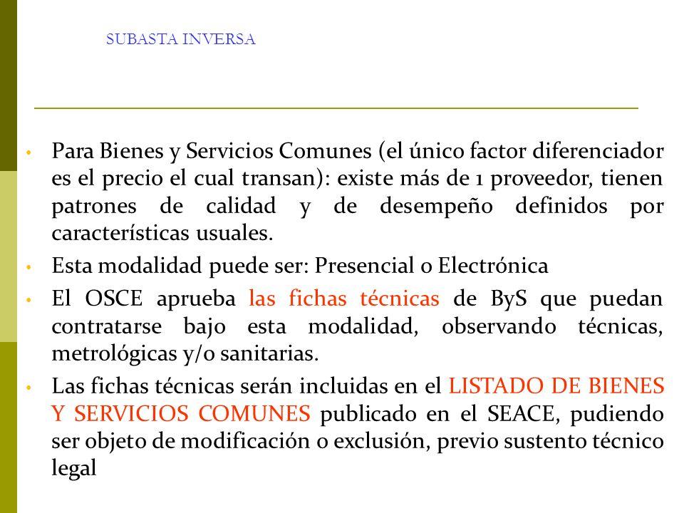 Esta modalidad puede ser: Presencial o Electrónica