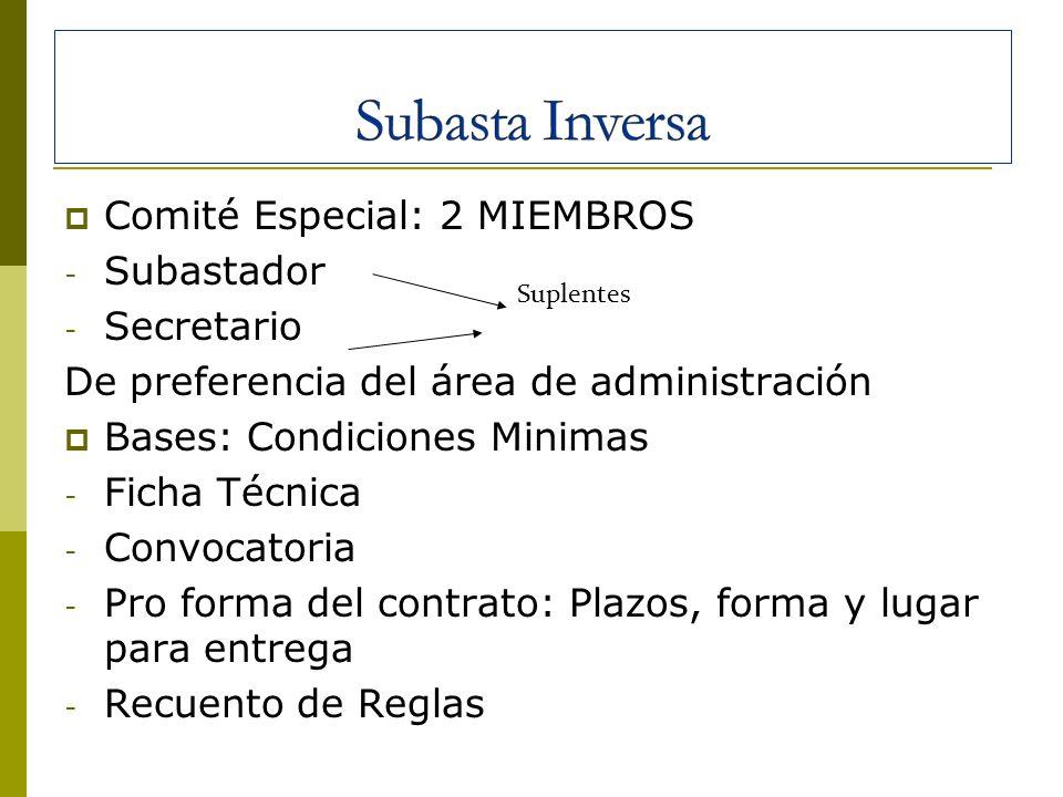 Subasta Inversa Comité Especial: 2 MIEMBROS Subastador Secretario
