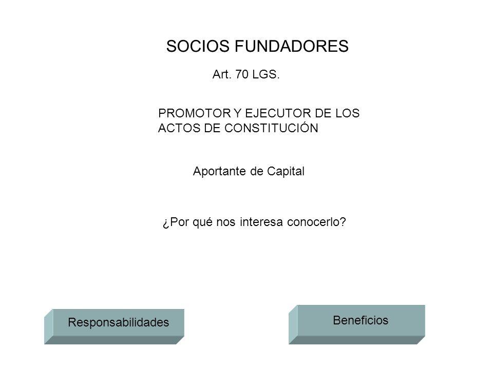 SOCIOS FUNDADORES Art. 70 LGS.