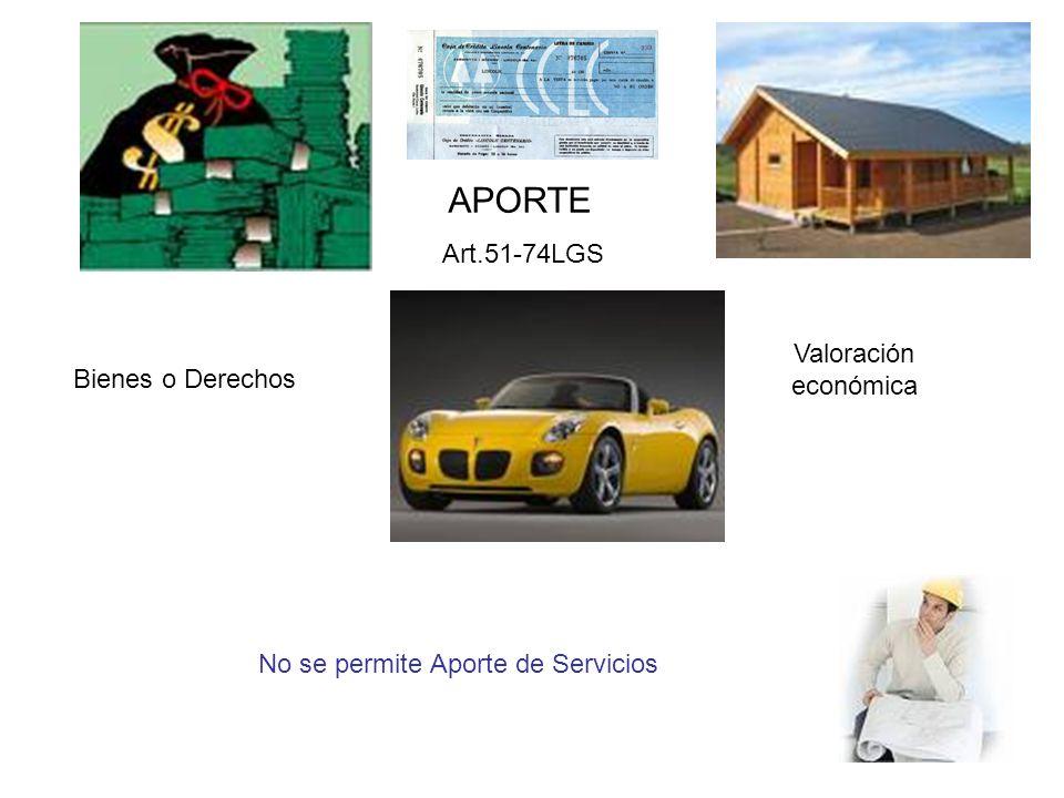 APORTE Art.51-74LGS Valoración económica Bienes o Derechos
