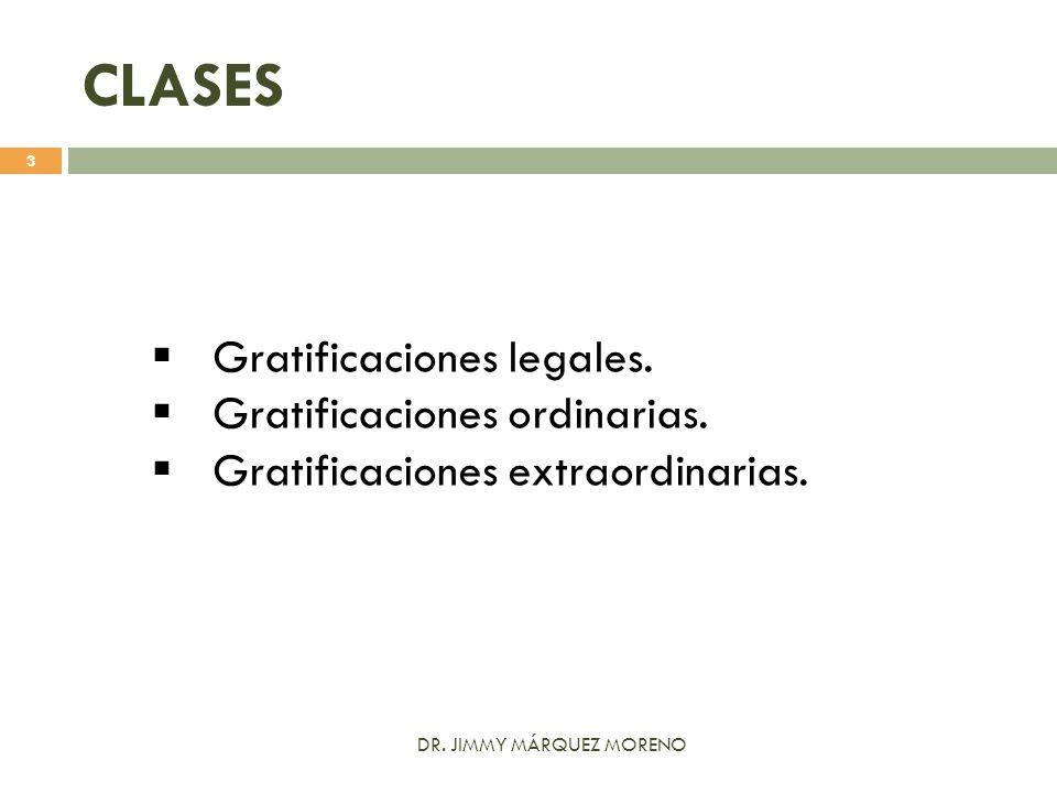 CLASES Gratificaciones legales. Gratificaciones ordinarias.