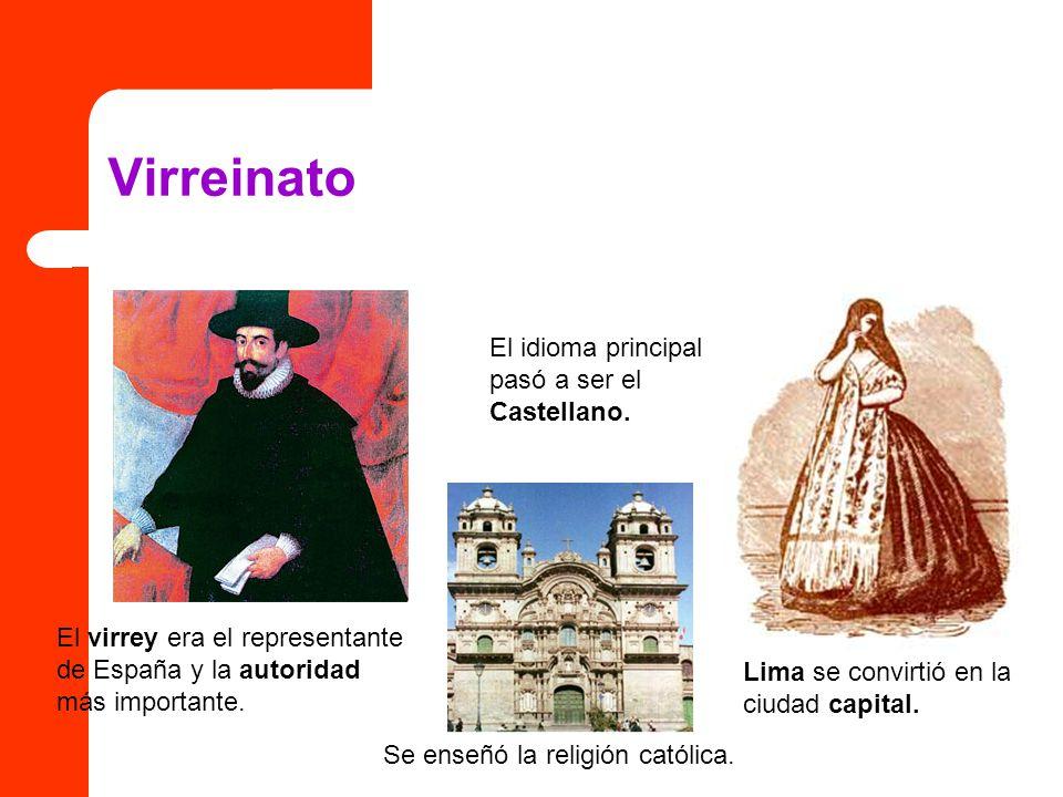 Virreinato El idioma principal pasó a ser el Castellano.