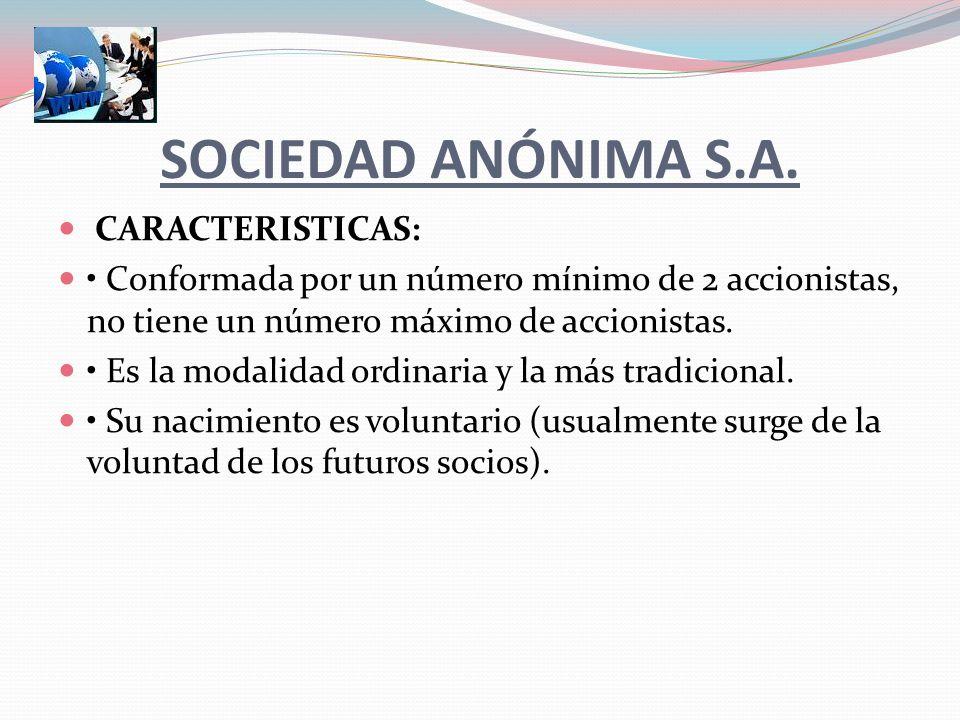 SOCIEDAD ANÓNIMA S.A. CARACTERISTICAS: