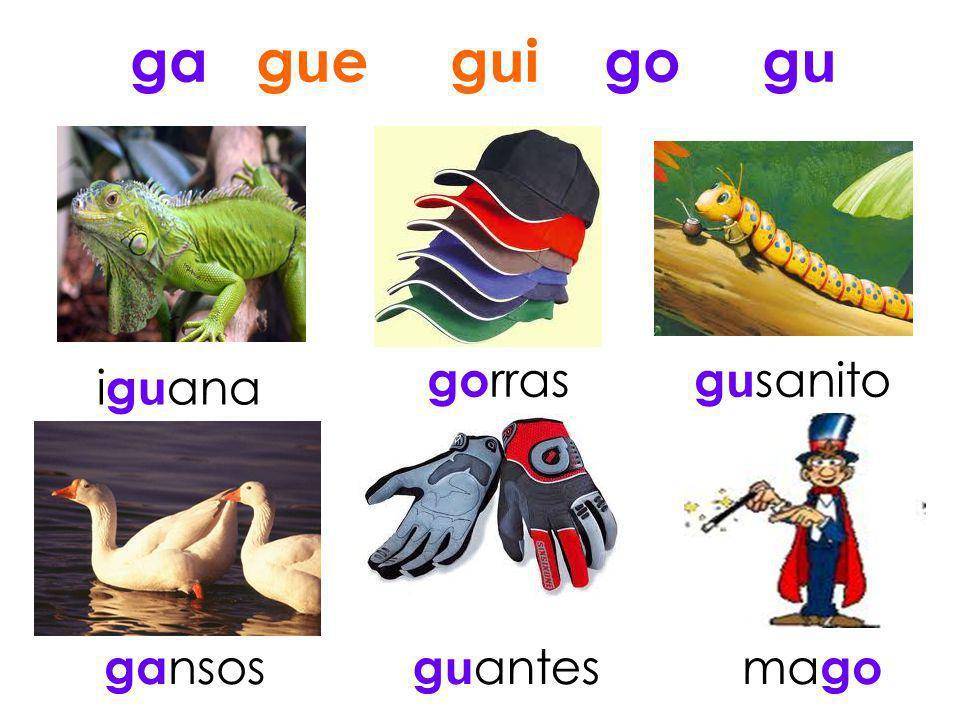 ga gue gui go gu gorras gusanito iguana gansos guantes mago