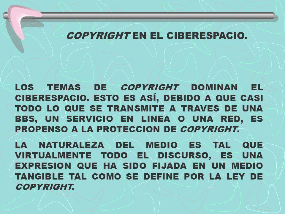 COPYRIGHT EN EL CIBERESPACIO.
