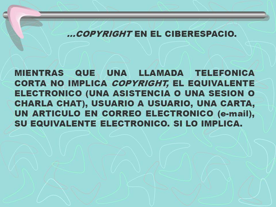 ...COPYRIGHT EN EL CIBERESPACIO.