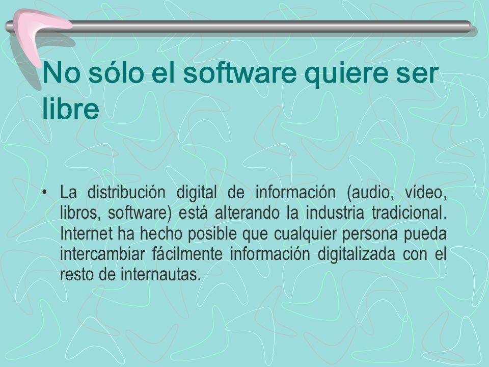 No sólo el software quiere ser libre