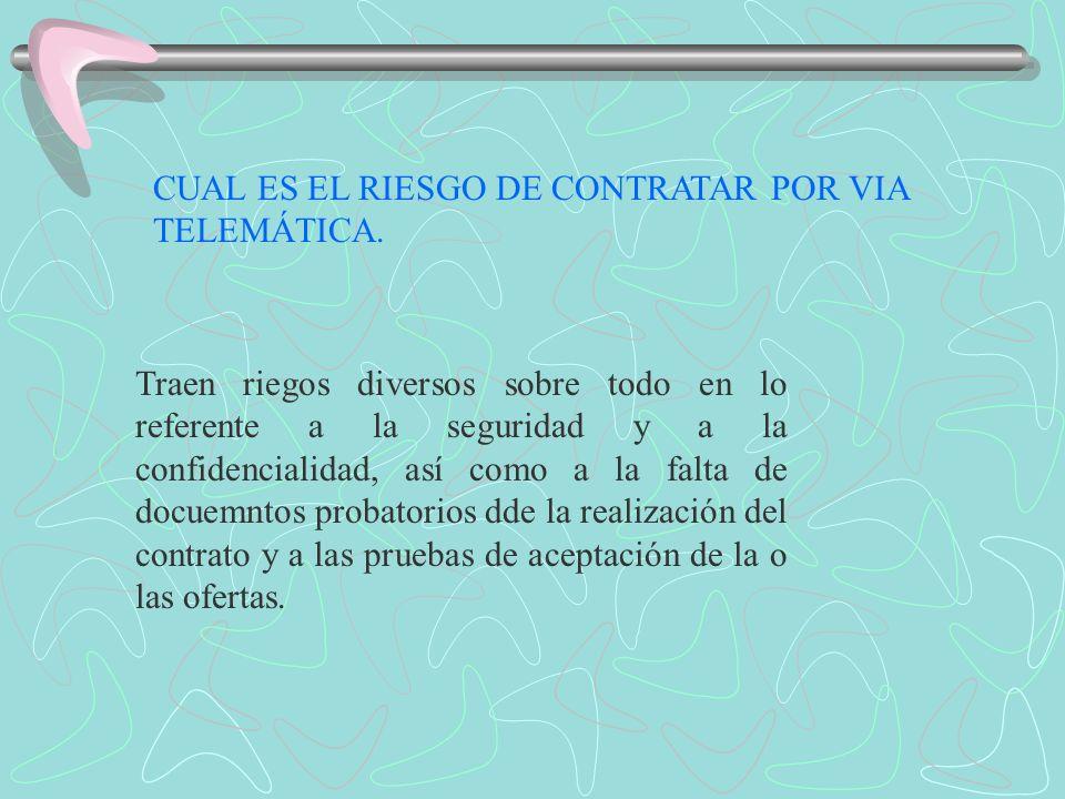CUAL ES EL RIESGO DE CONTRATAR POR VIA TELEMÁTICA.