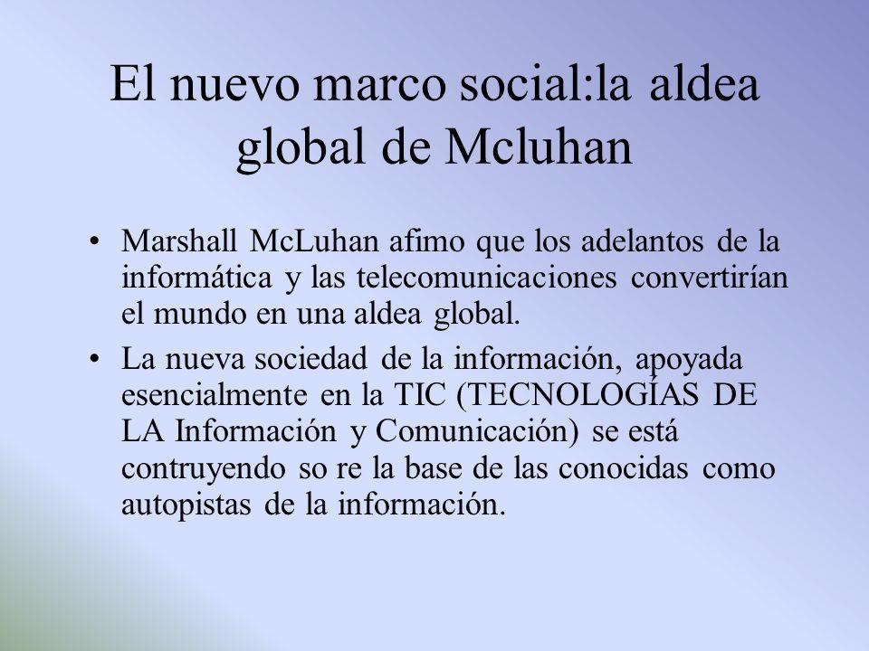 El nuevo marco social:la aldea global de Mcluhan