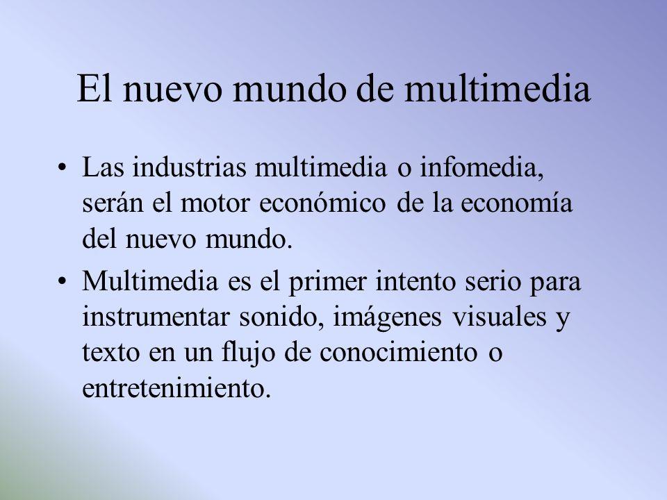 El nuevo mundo de multimedia