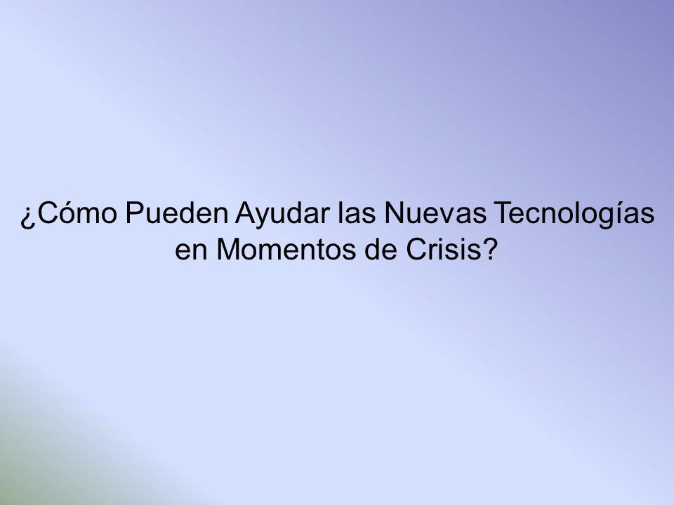 ¿Cómo Pueden Ayudar las Nuevas Tecnologías en Momentos de Crisis