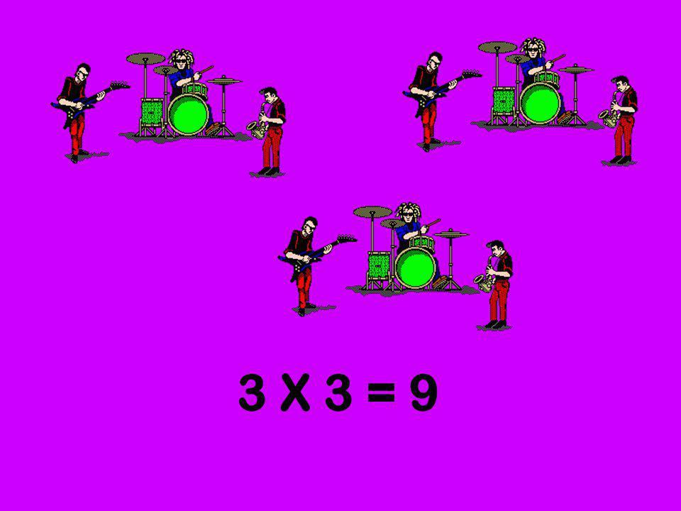 3 X 3 = 9