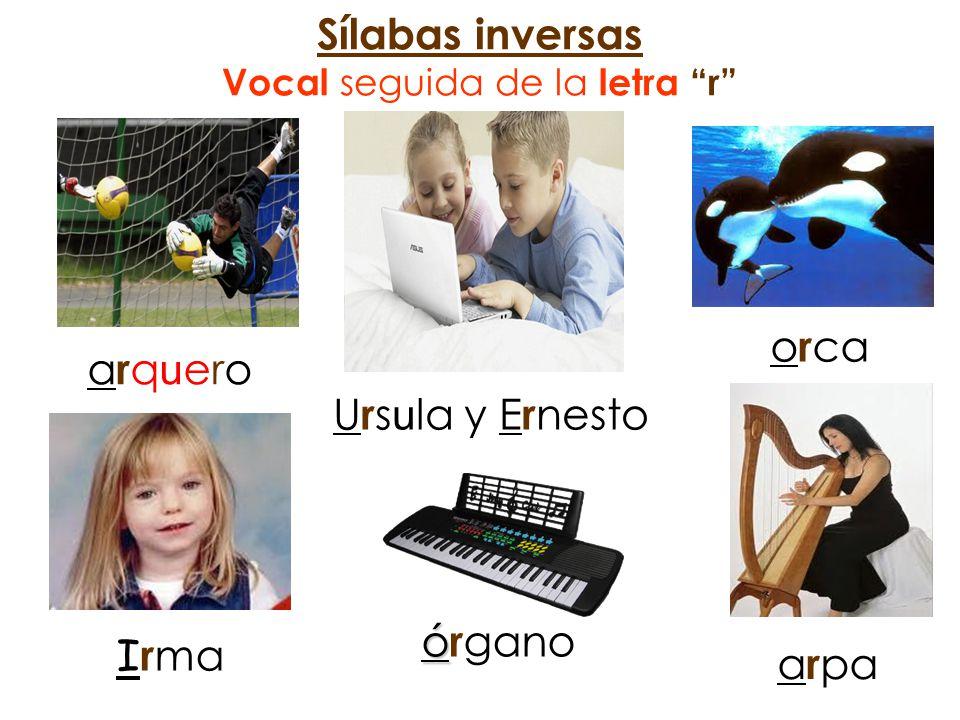 Sílabas inversas Vocal seguida de la letra r