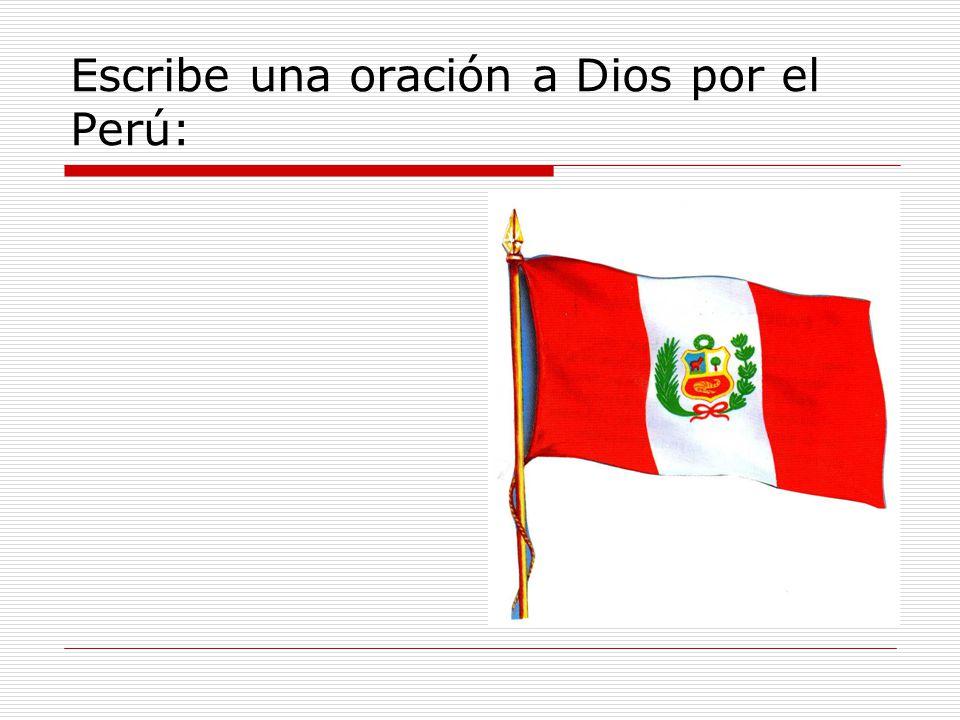 Escribe una oración a Dios por el Perú:
