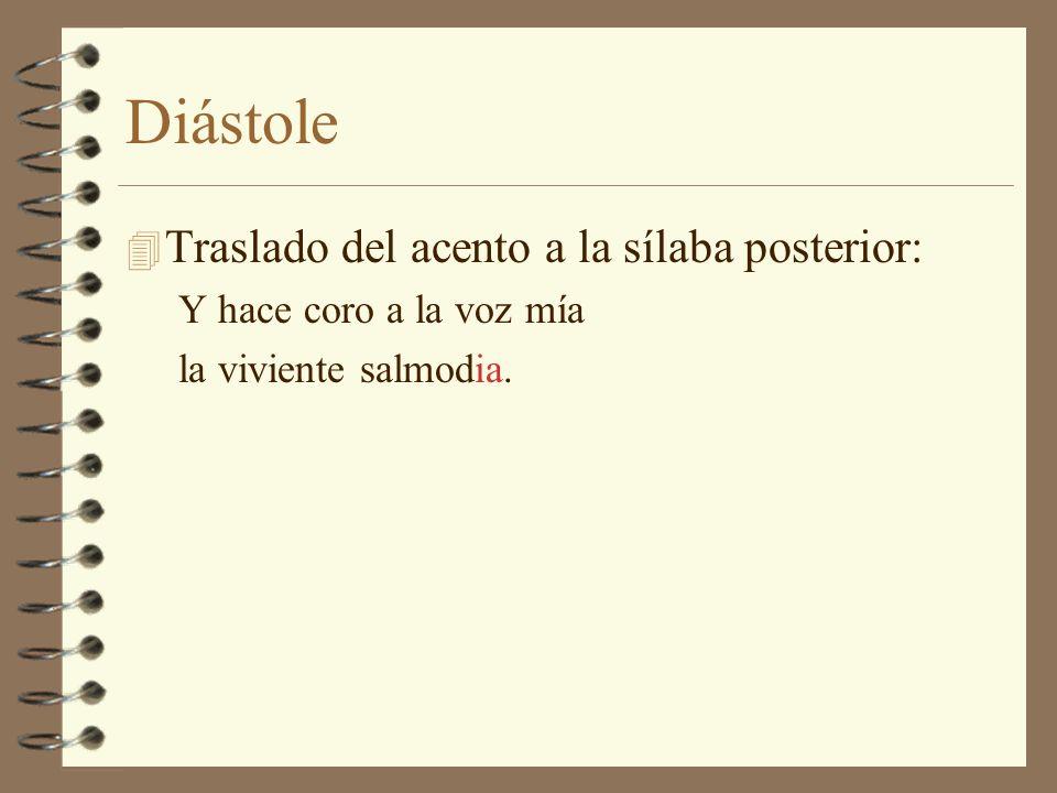 Diástole Traslado del acento a la sílaba posterior: