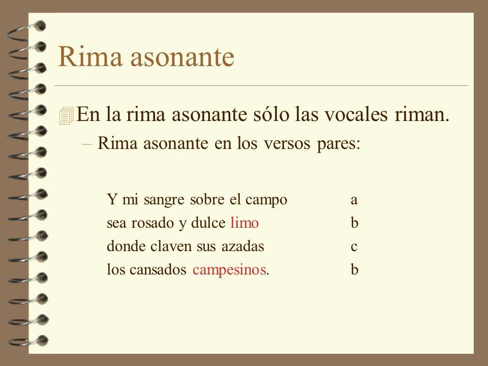 Rima asonante En la rima asonante sólo las vocales riman.