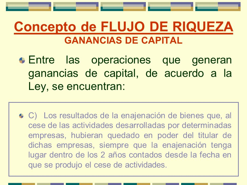 Concepto de FLUJO DE RIQUEZA GANANCIAS DE CAPITAL