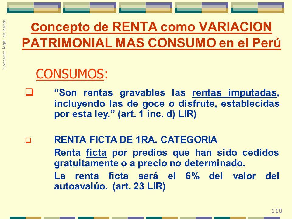 concepto de RENTA como VARIACION PATRIMONIAL MAS CONSUMO en el Perú
