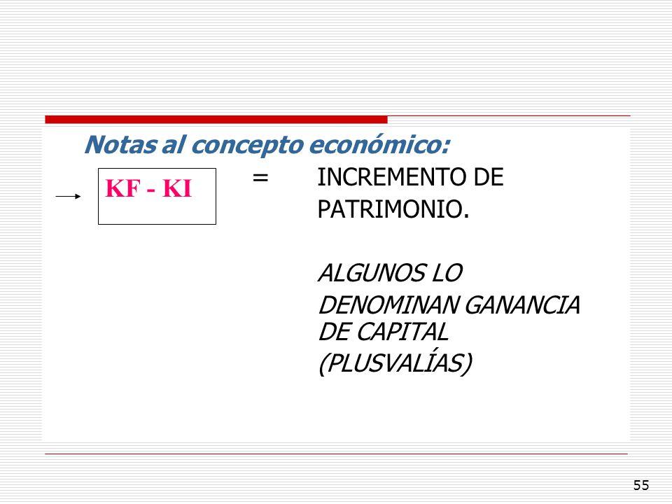 KF - KI Notas al concepto económico: = INCREMENTO DE PATRIMONIO.