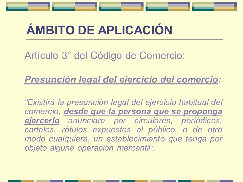 ÁMBITO DE APLICACIÓN Artículo 3° del Código de Comercio: