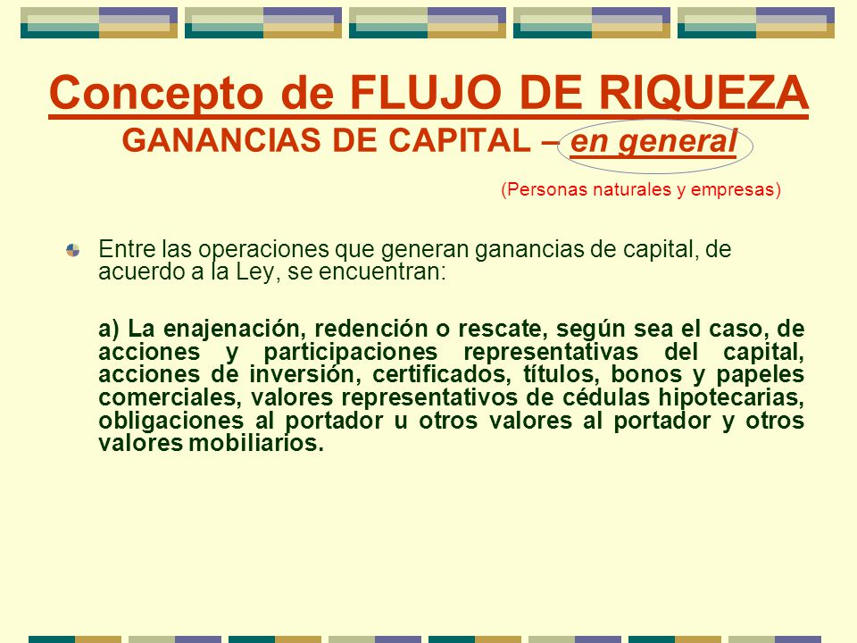 Concepto de FLUJO DE RIQUEZA GANANCIAS DE CAPITAL – en general