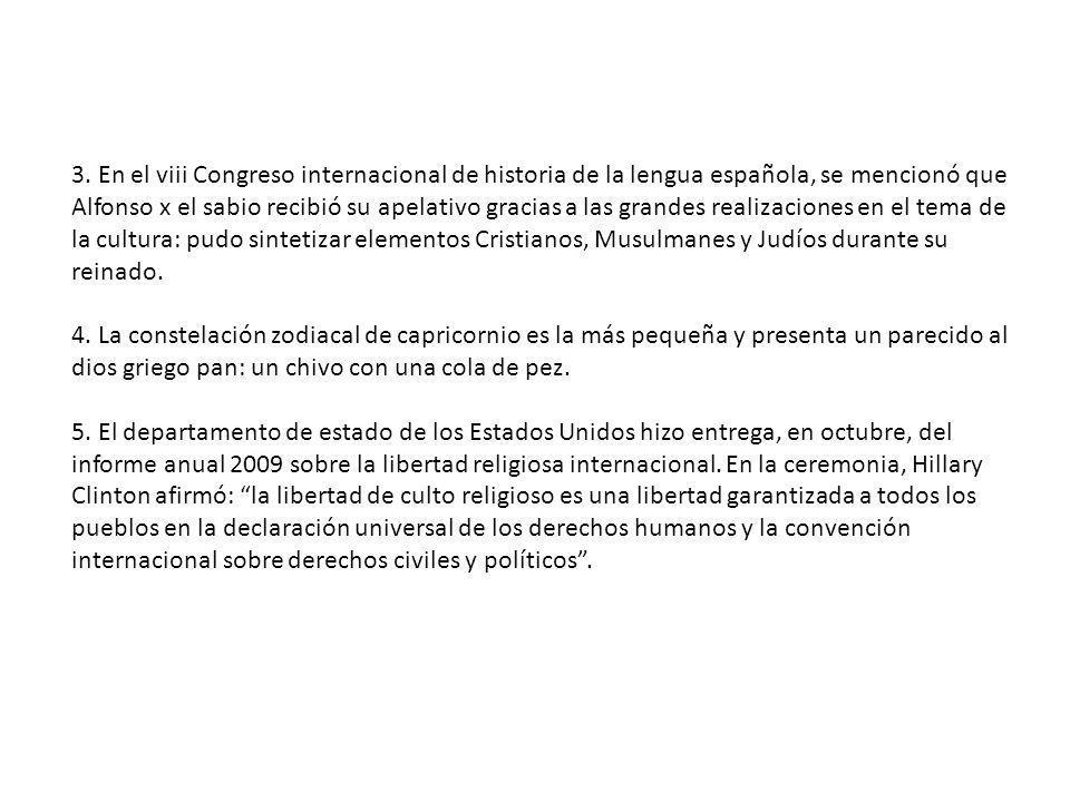 3. En el viii Congreso internacional de historia de la lengua española, se mencionó que