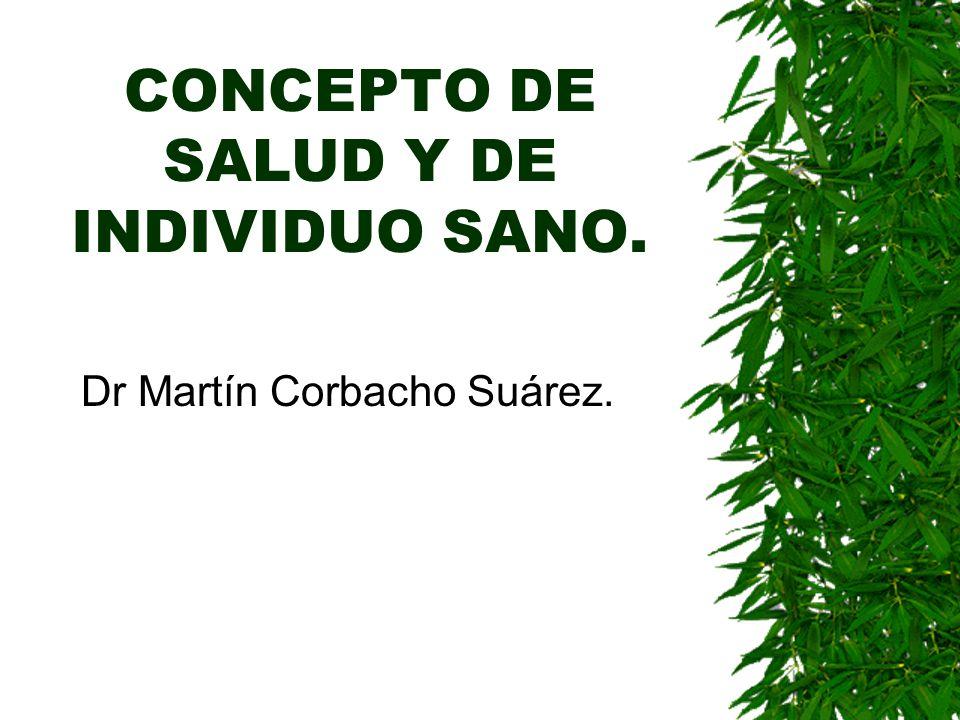 CONCEPTO DE SALUD Y DE INDIVIDUO SANO.