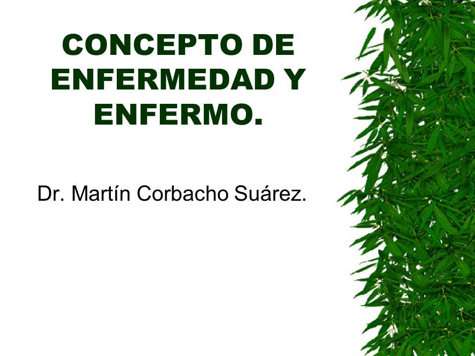 CONCEPTO DE ENFERMEDAD Y ENFERMO.