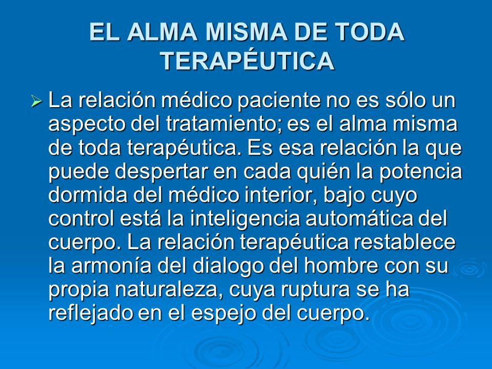 EL ALMA MISMA DE TODA TERAPÉUTICA