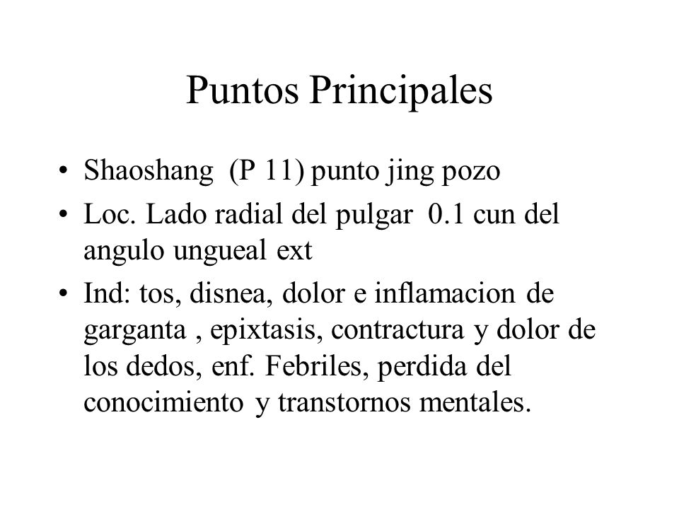 Puntos Principales Shaoshang (P 11) punto jing pozo