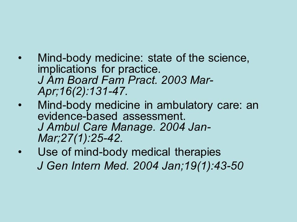 Mind-body medicine: state of the science, implications for practice