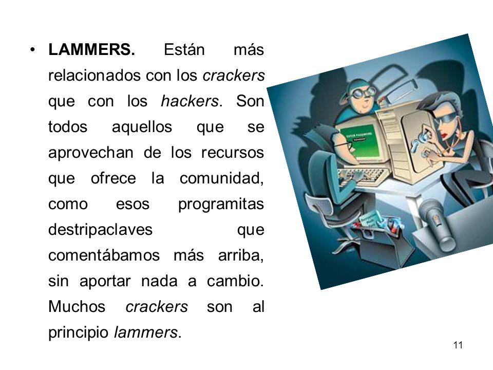LAMMERS. Están más relacionados con los crackers que con los hackers
