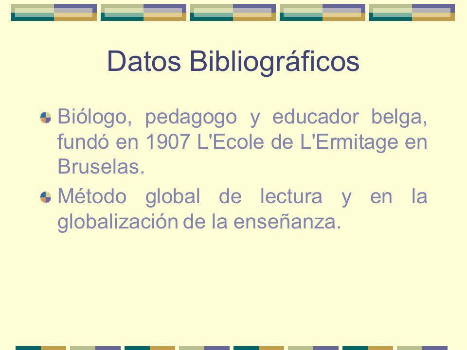 Datos Bibliográficos Biólogo, pedagogo y educador belga, fundó en 1907 L Ecole de L Ermitage en Bruselas.