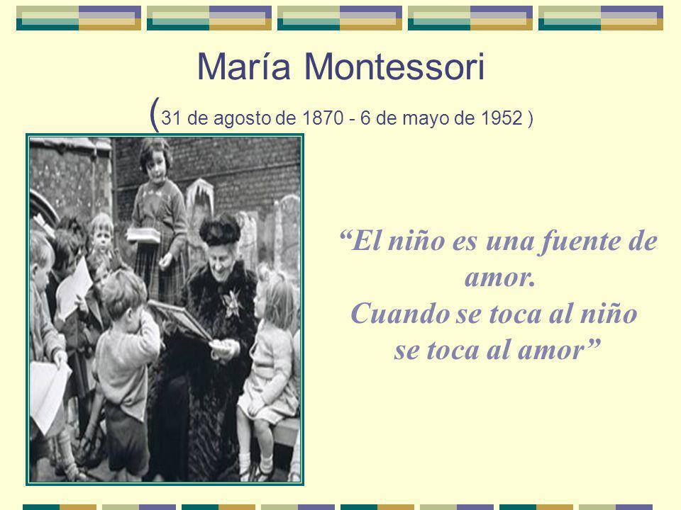 María Montessori (31 de agosto de 1870 - 6 de mayo de 1952 )