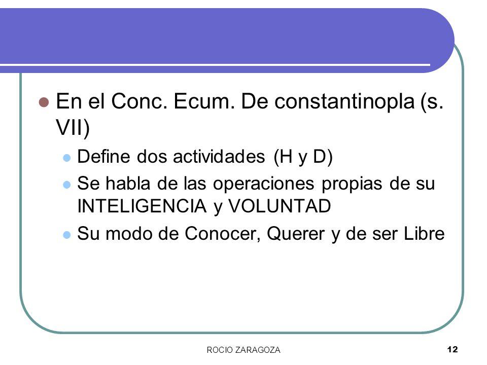 En el Conc. Ecum. De constantinopla (s. VII)