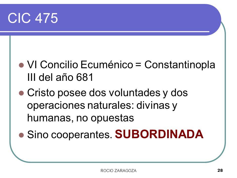 CIC 475 VI Concilio Ecuménico = Constantinopla III del año 681