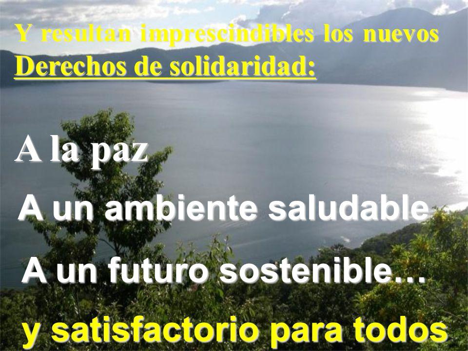 A la paz A un ambiente saludable A un futuro sostenible…