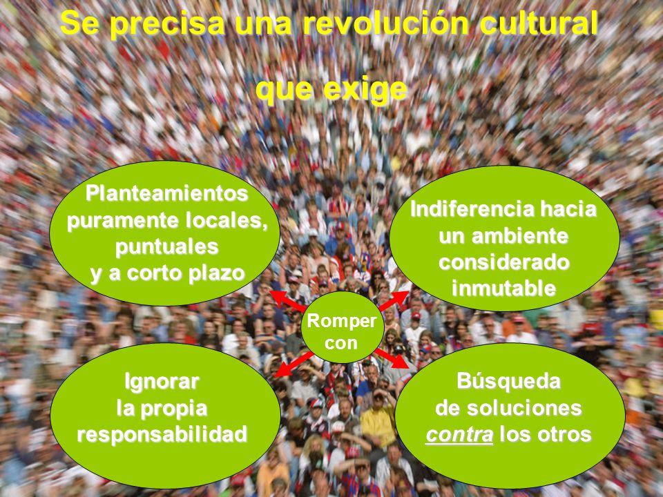 Se precisa una revolución cultural que exige