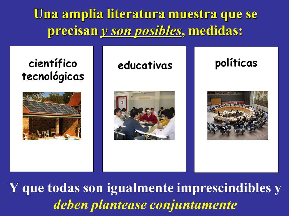 Una amplia literatura muestra que se precisan y son posibles, medidas: