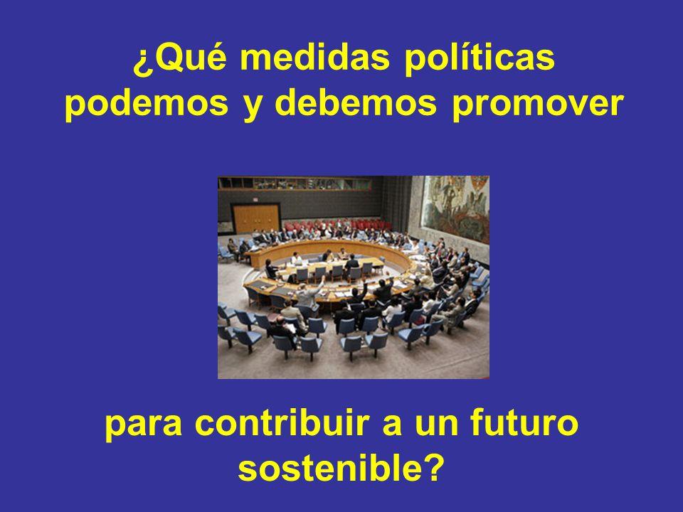 ¿Qué medidas políticas podemos y debemos promover