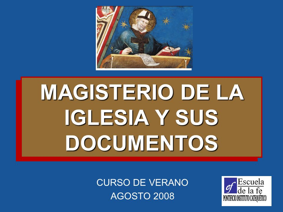 MAGISTERIO DE LA IGLESIA Y SUS DOCUMENTOS