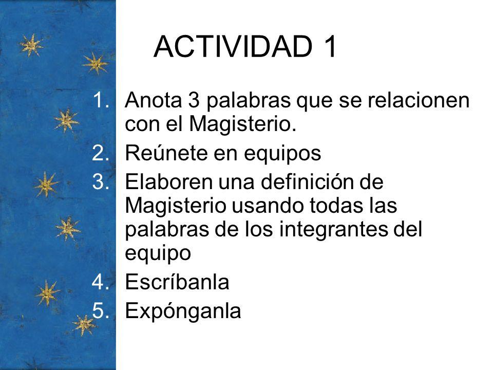 ACTIVIDAD 1 Anota 3 palabras que se relacionen con el Magisterio.
