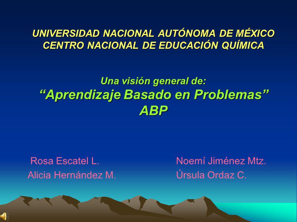 Rosa Escatel L. Noemí Jiménez Mtz. Alicia Hernández M. Úrsula Ordaz C.