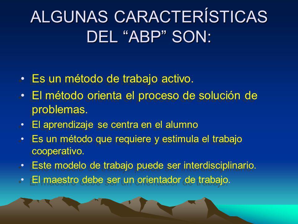 ALGUNAS CARACTERÍSTICAS DEL ABP SON: