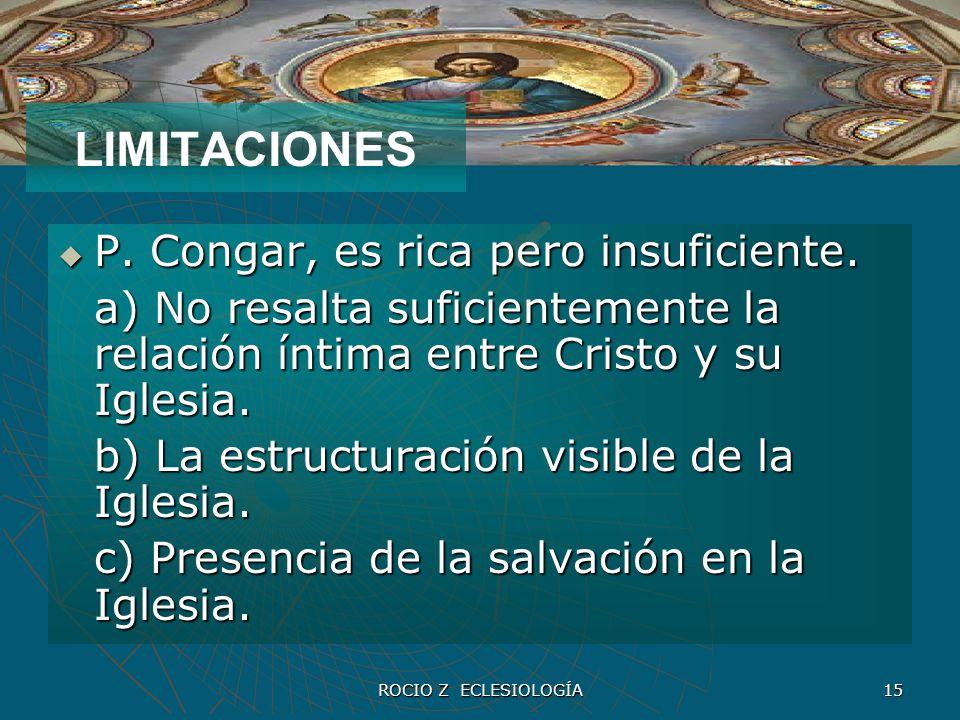 LIMITACIONES P. Congar, es rica pero insuficiente.