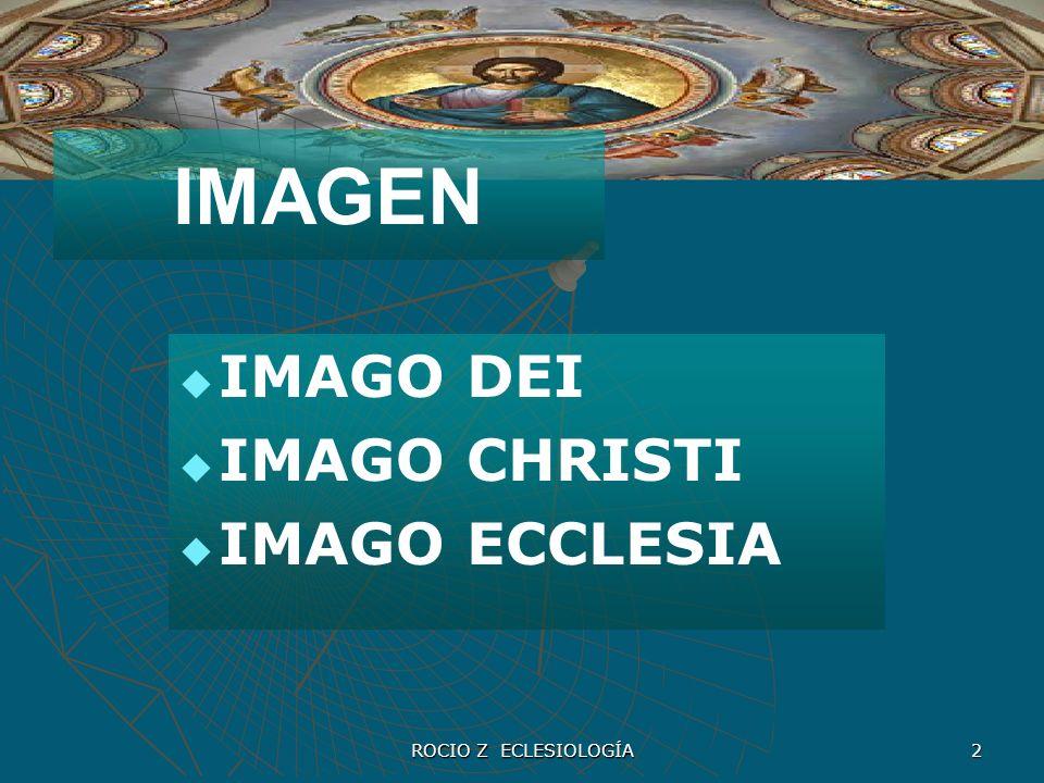 IMAGEN IMAGO DEI IMAGO CHRISTI IMAGO ECCLESIA ROCIO Z ECLESIOLOGÍA