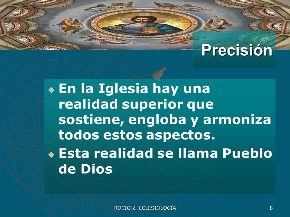 Precisión En la Iglesia hay una realidad superior que sostiene, engloba y armoniza todos estos aspectos.