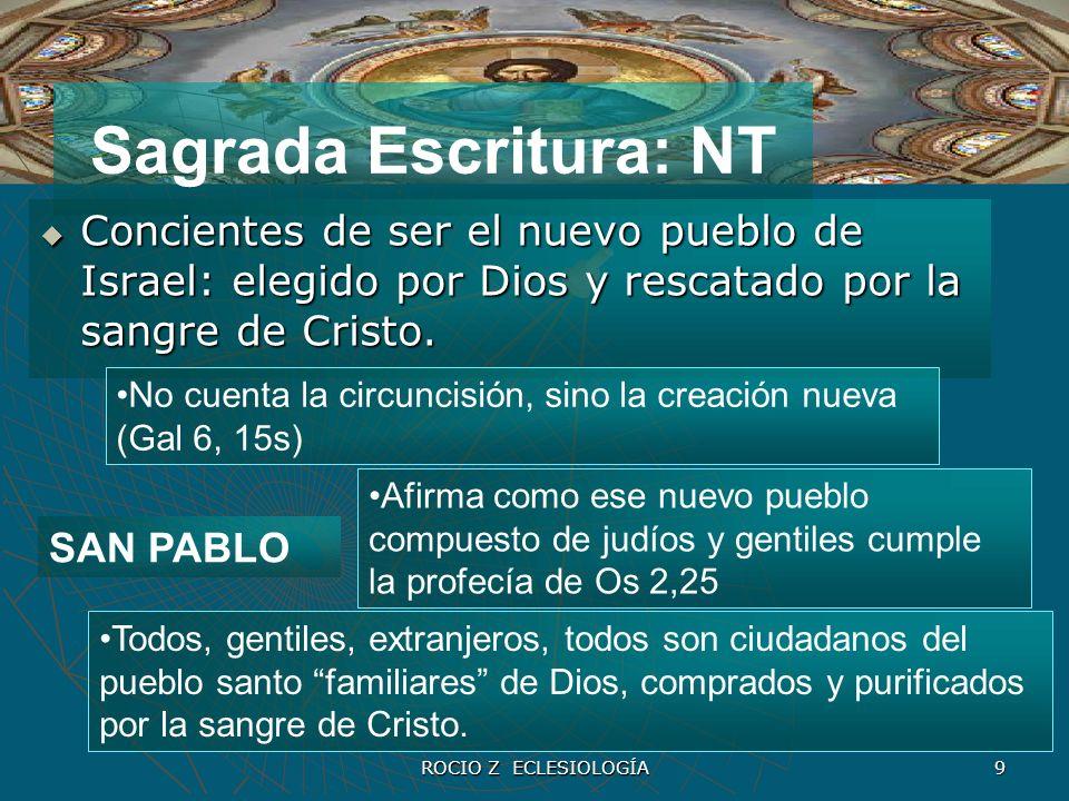 Sagrada Escritura: NT Concientes de ser el nuevo pueblo de Israel: elegido por Dios y rescatado por la sangre de Cristo.