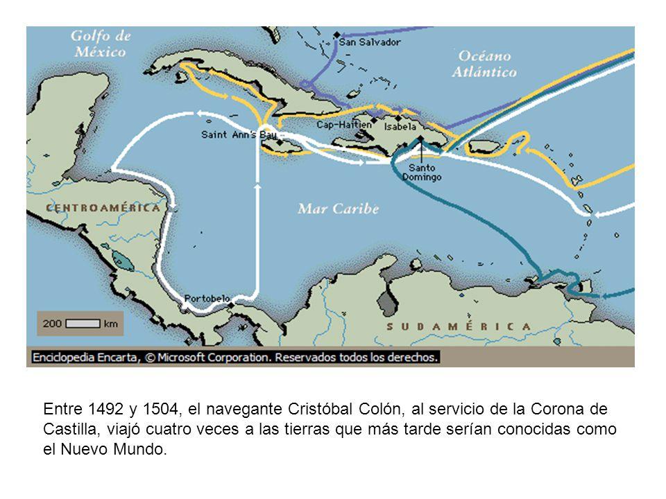Entre 1492 y 1504, el navegante Cristóbal Colón, al servicio de la Corona de Castilla, viajó cuatro veces a las tierras que más tarde serían conocidas como el Nuevo Mundo.